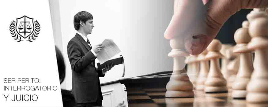Ser Perito Interrogatorio y juicio