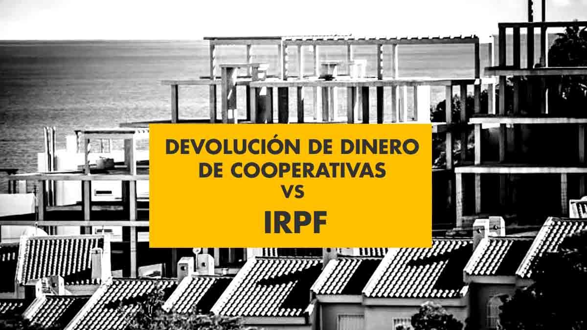 Devolución del dinero cooperativas de viviendas IRPF
